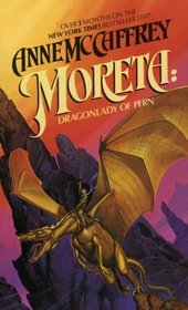 Moreta: Dragonlady of Pern (Dragonriders of Pern, Bk 4)