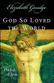 God So Loved the World: The Life of Jesus