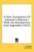 A New Translation Of Aristotle's Rhetoric: With An Introduction And Appendix (1823)
