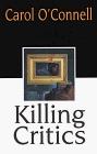 Killing Critics (Kathleen Mallory, Bk 3) (Large Print)