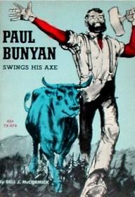 PAUL BUNYAN Swings His Axe