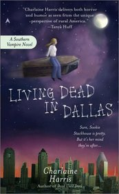 Living Dead in Dallas (Sookie Stackhouse, Bk 2)