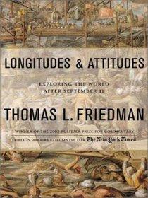 Longitudes and Attitudes: Exploring the World After September 11 (Thorndike Press Large Print Basic Series)
