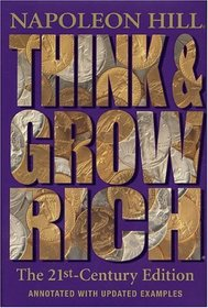 Think and Grow Rich: The 21st-Century Edition : Revised and Updated