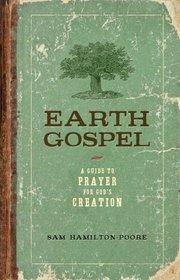 Earth Gospel: A Guide to Prayer for God's Creation