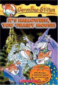 It's Halloween, You 'Fraidy Mouse! (Geronimo Stilton, Bk 11)