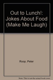 Out to Lunch!: Jokes About Food (Make Me Laugh)