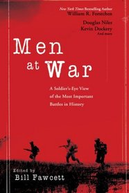 Men at War: A Soldier's Eye View of the Most Important Battles in History