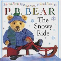 P. B. Bear : The Snowy Ride (Read Aloud, Read Along, Read Alone)