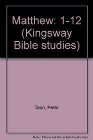 Matthew: 1-12 (Kingsway Bible studies)