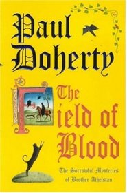 The Field of Blood (Sorrowful Mysteries of Brother Athelstan, Bk 9)