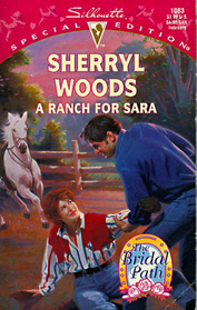A Ranch for Sara (The Bridal Path) (Silhouette Special Edition, No 1083)