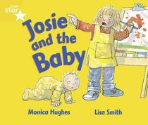 Josie and the Baby: Year 1/P2 Yellow level (Rigby Star)