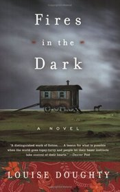Fires in the Dark : A Novel