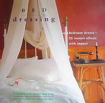 Bed Dressing: Bedroom Drama 25 Instant Effects With Impact (The Interior Focus Series)