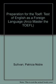 Preparation for the Toefl: Test of English As a Foreign Language (Arco Master the TOEFL)