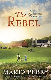 The Rebel: Keepers of the Promise, Book Three