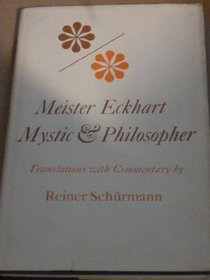 Meister Eckhart, Mystic and Philosopher: Translations With Commentary (Studies in Phenomenology and Existential Philosophy)