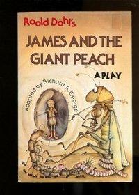 Roald Dahl's James and the giant peach: A play