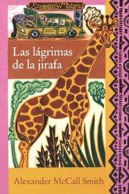 Las lagrimas de la jirafa/ Tears of the Giraffe (La 1 Agencia De Mujeres Detectives/ the First Agency of Detective Women) (Spanish Edition)
