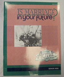 Is Marriage in Your Future (Active Bible Curriculum)