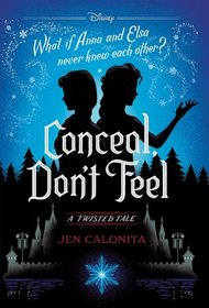 Frozen Twisted Tale: Conceal, Don't Feel: A Twisted Tale