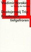 Dostojevskij-Trip. Krautsuppe, tiefgefroren.