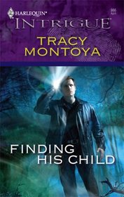 Finding His Child (Harlequin Intrigue, No 986)