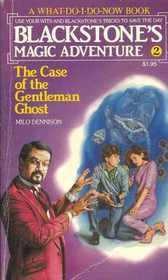 The Case of the Gentleman Ghost (Blackstone's Magic Adventures No. 2)