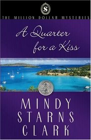 A Quarter for a Kiss (Million Dollar Mysteries, Bk 4)