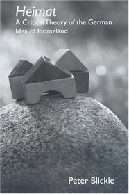 Heimat: A Critical Theory of the German Idea of Homeland (Studies in German Literature Linguistics and Culture)