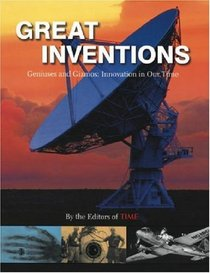 Great Inventions: Geniuses, Gadgets and Gizmos: Innovations in Our Time