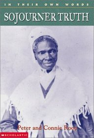 Sojourner Truth (In Their Own Words)