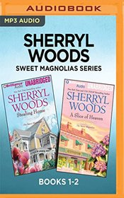 Sherryl Woods Sweet Magnolias Series: Books 1-2: Stealing Home & A Slice of Heaven