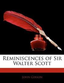 Reminiscences of Sir Walter Scott