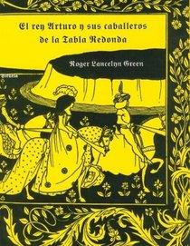 El Rey Arturo y sus caballeros de la tabla redonda/ King Author and his Round Table Knights (Spanish Edition)