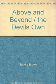 Above and Beyond / the Devils Own