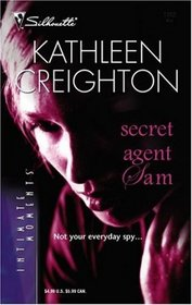 Secret Agent Sam (Starrs of the West Bk 4) (Silhouette Intimate Moments No 1363)