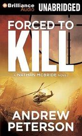 Forced to Kill (Nathan McBride, Bk 2) (Audio CD) (Unabridged)