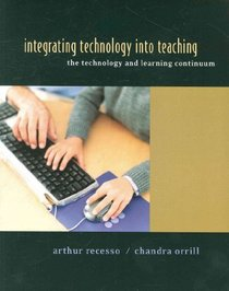 Integrating Technology Into Teaching (Plus Guide to Differentiating Instruction, Plus Guide To Student Motivation, Plus Guide to Teacher Reflection)