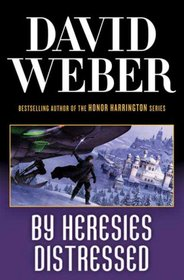 By Heresies Distressed (Safehold, Bk 3)