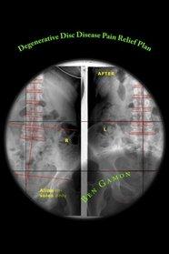 Degenerative Disc Disease Pain Relief Plan