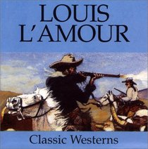 Louis L'Amour Classic Westerns Cass (Highbridge Distribution)
