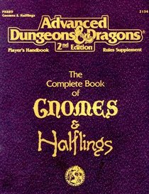 The Complete Book of Gnomes  Halflings (Advanced Dungeons  Dragons, 2nd Edition, Phbr9. Player's Handbook Rules Supplement)