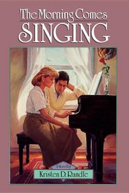 The morning comes singing: A novel