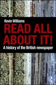 Read All About It!: A History of the British Newspaper