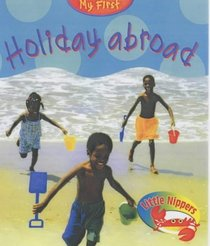 Holiday Abroad (Little Nippers: My First...)