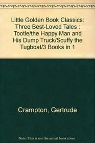 Three Best Loved Tales by Tibor Gergely/the Happy Man and His Dump Truck/Tootle/Scuffy the Tugboat
