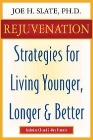 Rejuvenation: Strategies for Living Younger, Longer, and Better