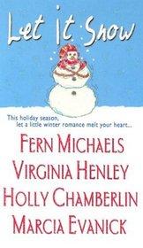 Let It Snow: Merry, Merry / Chritmas Eve / All I Want / A Misty Harbor Christmas
